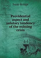 Providential Aspect and Salutary Tendency of the Existing Crisis