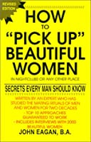 How to Pick Up Beautiful Women in Nightclubs or Any Other Place: Secrets Every Man Should Know