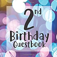 2nd Birthday Guest Book: Pink Purple Blue Bokeh Glitter Themed - Second Party Baby Anniversary Event Celebration Keepsake Book - Family Friend Sign in Write Name, Advice Wish Message Comment Prediction - W/ Gift Recorder Tracker Log & Picture Space