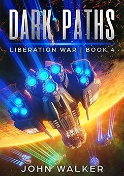 Dark Paths: Liberation War Book 4 by [Walker, John]