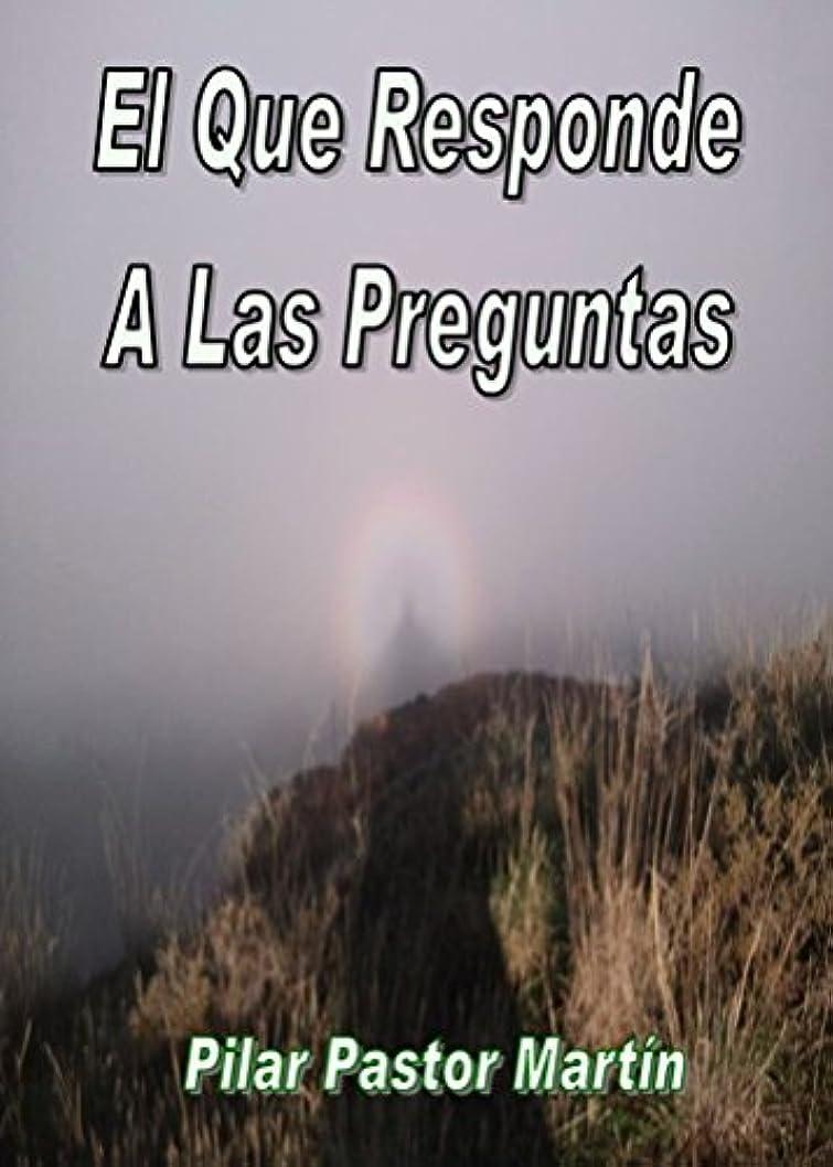 五慣性アピールEL QUE RESPONDE A LAS PREGUNTAS (Spanish Edition)