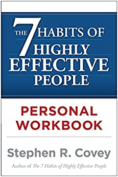 The 7 Habits of Highly Effective People Personal Workbook by [Covey, Stephen R.]