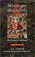 Montaigne & Melancholy: The Wisdom of the Essays