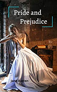 Pride and Prejudice : ILLUSTRATED (English Edition)