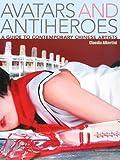 英文版 コンテンポラリー・チャイニーズ・アーティスト - Avatars and Antiheroes: A Guide to Contemporary Chinese Artists