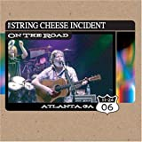 11/24/06 Atlanta, GA On The Road by The String Cheese Incident (2013-05-03)