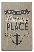 ワシントン–Roche Harbor Is My Happy Place 10 x 15 Wood Sign LANT-69047-10x15W