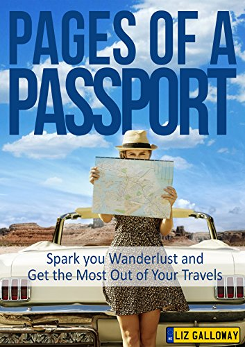 Digital Nomad Secrets - Pages of a Passport: Spark Your Wanderlust & Get the Most Out of Your Travels (English Edition)
