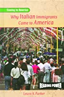 Why Italian Immigrants Came to America (Coming to America)