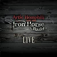 Live by Artie Hemphill & The Iron Horse Band (2011-08-23)