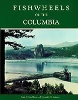 Fishwheels of the Columbia,