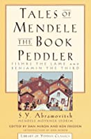 """Tales of Mendele the Book Peddler: """"Fishke the Lame"""" and """"Benjamin the Third"""" (Yiddish Classics Series)"""