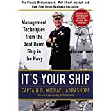 It's Your Ship: Management Techniques from the Best Damn Ship in the Navy, Special 10th Anniversary Edition - Revised and Upd