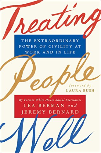 Treating People Well: The Extraordinary Power of Civility at Work and in Life (English Edition)