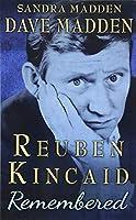 Reuben Kincaid Remembered: The Memoir of Dave Madden