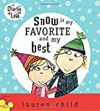 Charlie and Lola: Snow is My Favorite and My Best