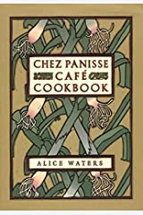Chez Panisse Cafe Cookbook Hardcover