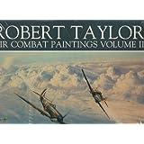 Robert Taylor: Air Combat Paintings (Vol 2)