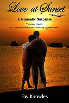 Love at Sunset: A Romantic Suspense by [Knowles, Fay]