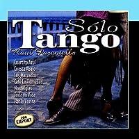 Solo Tango by Raul Parentella
