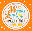 ワンダーランド:PARTY POP FOR BOYS&GIRLS