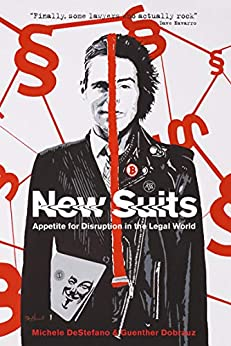 New Suits: Appetite for Disruption in the Legal World by [DeStefano, Michele, Dobrauz-Saldapenna, Guenther]