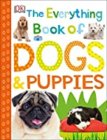 The Everything Book of Dogs and Puppies (Everything About Pets)