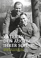 Vaeter in den Augen ihrer Soehne: Lebensbilder der Familie Loew ueber vier Generationen 1870 bis 2016