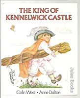 The King of Kennelwick Castle