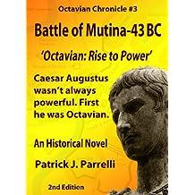 #3 Battle of Mutina - 43 BC (The Octavian Chronicles) (English Edition)