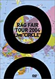 "RAG FAIR LIVE TOUR 2004 Live""CIRCLE"" [DVD]"