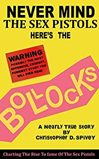 Never Mind The Sex Pistols Here's The Bollocks (English Edition)