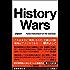 History Wars  Japan---False Indictment of the Century 歴史戦 世紀の冤罪はなぜ起きたか (English Edition)