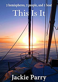 [Parry, Jackie]のThis Is It: 2 hemispheres, 2 people, and 1 boat (English Edition)