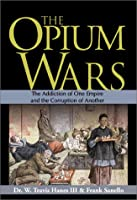 The Opium Wars: The Politics and Economics of Addiction
