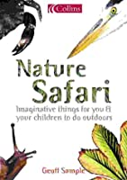 Nature Safari: Imaginative Things for You & Your Children to Do Outdoors (Collins)