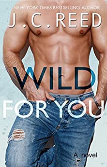 Wild For You by [Reed, J.C.]