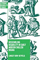 Dissembling Disability in Early Modern English Drama (Literary Disability Studies)