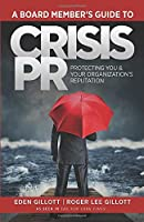 A Board Member's Guide to Crisis PR: Protecting You & Your Organization's Reputation