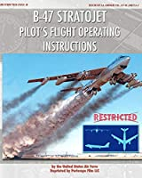 B-47 Stratojet Pilot's Flight Operating Instructions