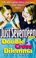 Double-Cross Dilemma (Just Seventeen)