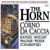 The Instruments of Classical Music, Vol. 4: The Horn - Corno da Caccia