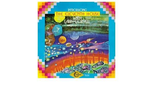 amazon eleventh house with larry coryell eleventh house larry