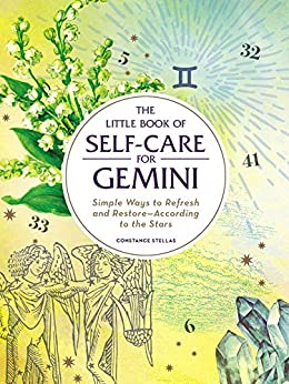 The Little Book of Self-Care for Gemini: Simple Ways to Refresh and Restore—According to the Stars (Astrology Self-Care) by [Stellas, Constance]