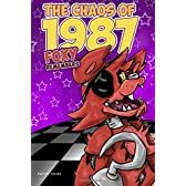The Chaos of 1987: Foxy Remembers; an Unofficial Fnaf Book for Kids