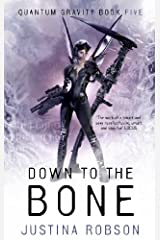 Down to the Bone: Quantum Gravity Book Five Kindle Edition