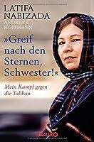 """""""Greif nach den Sternen, Schwester!"""": Mein Kampf gegen die Taliban"""