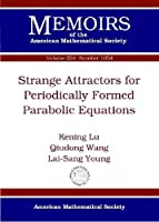 Strange Attractors for Periodically Forced Parabolic Equations (Memoirs of the American Mathematical Society)