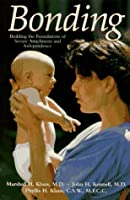 Bonding: Building The Foundations Of Secure Attachment And Independence