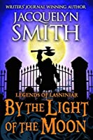 Legends of Lasniniar: By the Light of the Moon